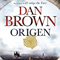 Origen Audiobook by Dan Brown, Claudia Conde Fisas - Translator, Aleix Montoto Llagostera - Translator Narrated by Germán Gijón