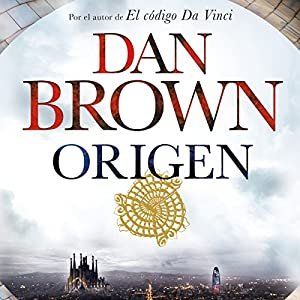 Origen Audiobook by Claudia Conde Fisas - Translator, Dan Brown, Aleix Montoto Llagostera - Translator Narrated by Germán Gijón