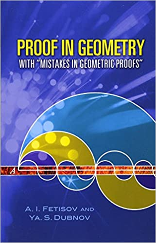 Proof In Geometry With Mistakes In Geometric Proofs Dover Books