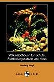 Volks-Kochbuch Fnr Schule, Fortbildungsschule und Haus, Hedwig Heyl, 1409928128