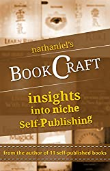 Bookcraft: Insights Into Successful Niche Self-Publishing in Theory and Practice