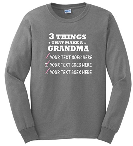 Personalized Maternity Gifts For Grandma Personalized Grandma Gifts 3 Things Grandma Custom Long Sleeve T-Shirt XL (Long Sleeve Custom Maternity Shirt)