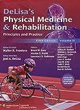 DeLisa's Physical Medicine and Rehabilitation: Principles and Practice, Two Volume Set (Rehabilitation Medicine (Delisa)) (2010-12-14)