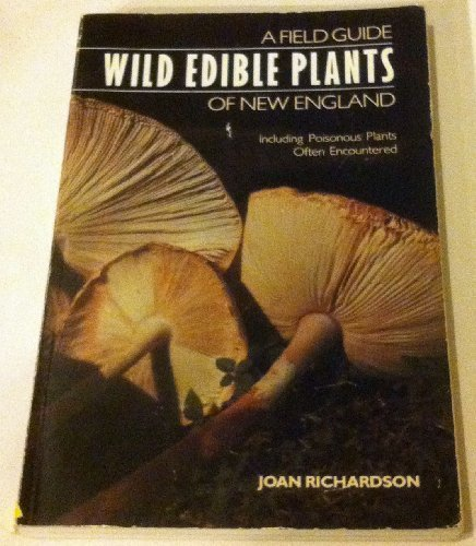 Wild Edible Plants of New England: A Field Guide, Including Poisonous Plants Often Encountered