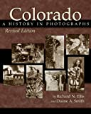 Colorado: A History in Photographs, Revised Edition