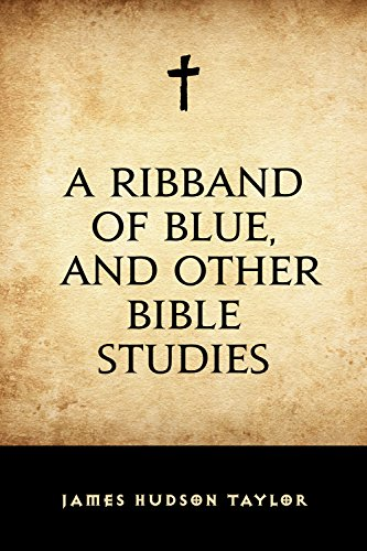 A Ribband of Blue, and Other Bible Studies