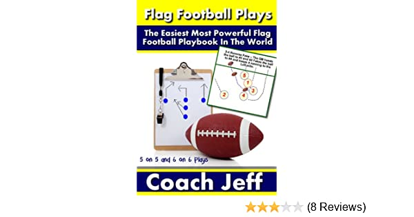 Amazon flag football plays the easiest most powerful flag amazon flag football plays the easiest most powerful flag football playbook in the world ebook coach jeff kindle store fandeluxe Gallery