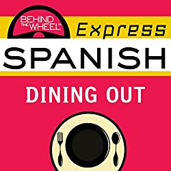 Behind the Wheel Express Spanish: Dining Out