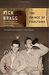 The Prince of Frogtown by Rick Bragg (2009-04-07)