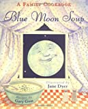 Blue Moon Soup, Gary Goss, 0316329916