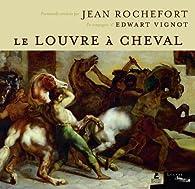 Le Louvre à cheval par Jean Rochefort