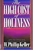 The High Cost of Holiness, W. Phillip Keller, 0890818541