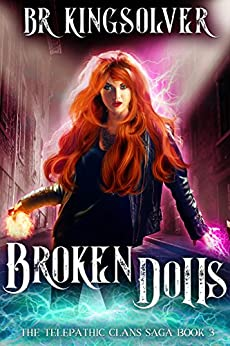 Broken Dolls: An Urban Fantasy (The Telepathic Clans Saga Book 3) by [Kingsolver, BR]