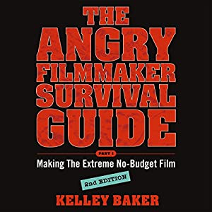The Angry Filmmaker Survival Guide Hörbuch