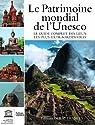 Patrimoine mondial de l'unesco : Votre guide complet vers les destinations les plus extraordinaires par UNESCO