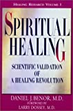 Spiritual Healing: Scientific Validation of A Healing Revolution (Healing Research) by Daniel J. Benor (2000-12-04)