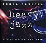 Heavy Jazz: Live in Helsi by Pekka Pohjola