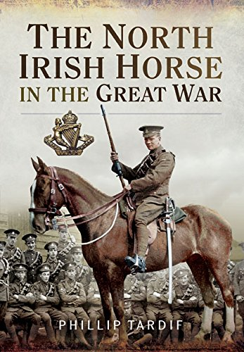 The North Irish Horse in the Great War (Irish Horse)