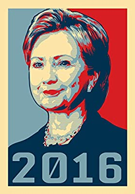 """2016"" Hillary Clinton Presidential Candidate 18x24 - Vinyl Print Poster"