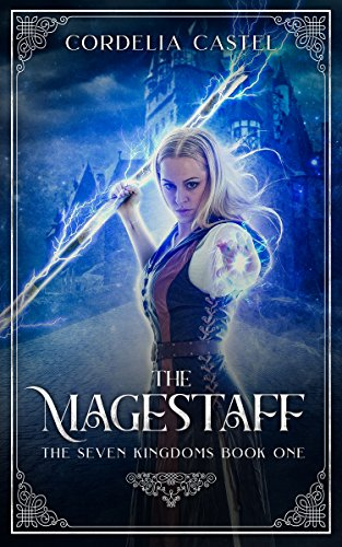 The Magestaff (The Seven Kingdoms Book 1) by [Castel, Cordelia]