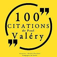 100 citations de Paul Valéry   Livre audio Auteur(s) : Paul Valéry Narrateur(s) : Nicolas Planchais