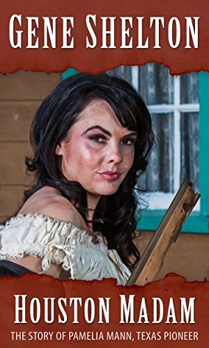 Houston Madam: The Story of Pamelia Mann, Texas Pioneer -