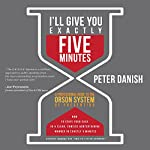 I'll Give You Exactly Five Minutes | Peter Danish