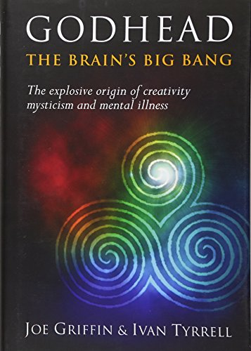 Godhead: The Brain's Big Bang