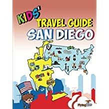 Kids' Travel Guide - San Diego: The best of San Diego with fascinating facts, fun activities, useful tips, quizzes and Leonardo! (Kids; Travel Guides Book 14)