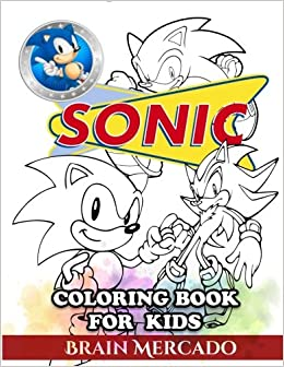 Sonic Coloring Book for Kids: Great Activity Book to Color All Your ...
