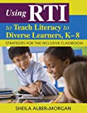 Using RTI to Teach Literacy to Diverse Learners, K-8: Strategies for the Inclusive Classroom