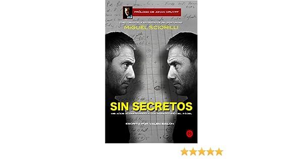 Amazon.com: SIN SECRETOS, Miguel Sciorilli: Mis años acompañando a los número 1 del pádel (Spanish Edition) eBook: Valen Bailon: Kindle Store