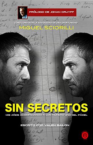 SIN SECRETOS, Miguel Sciorilli: Mis años acompañando a los número 1 del pádel (