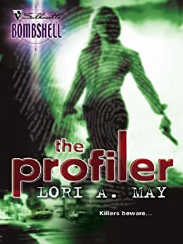 The Profiler (Silhouette Bombshell) by [May, Lori A.]