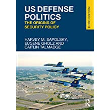 US Defense Politics: The Origins of Security Policy