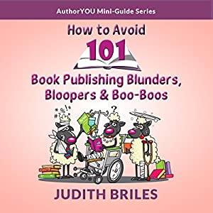 How to Avoid 101 Book Publishing Blunders, Bloopers and Boo-Boos Audiobook