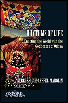 Rhythms of Life: Enacting the World with the Goddesses of Orissa