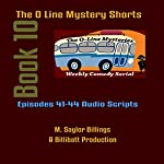 The O Line Mystery Shorts, Book 10 (Dramatized) | M. Saylor Billings