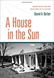 A House in the Sun: Modern Architecture and Solar