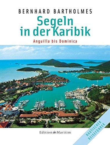 Segeln in der Karibik 2: Anguilla bis Dominica