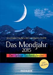 Das Mondjahr 2015: Der farbige Taschenkalender
