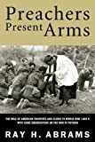 Preachers Present Arms, Ray H. Abrams, 1606089358