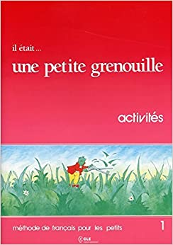 Book Il Etait Une Petite Grenouille Activity Book (Level 1) (French Edition) by Girardet (2005-11-15)