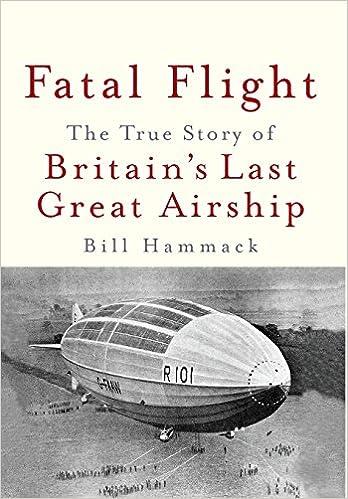 Fatal Flight: The True Story of Britain's Last Great Airship: Amazon
