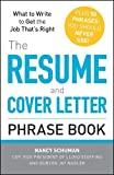 The Resume and Cover Letter Phrase Book: What to Write to Get the Job That s Right