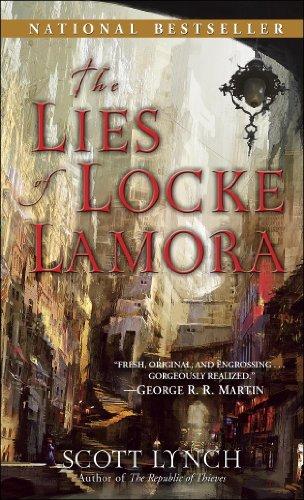 The Lies of Locke Lamora (Gentleman Bastards, Book 1) by [Lynch, Scott]