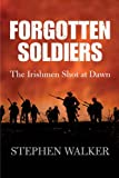 Forgotten Soldiers: The Irishmen Shot at Dawn