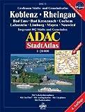 ADAC Stadtatlas Koblenz, Rheingau: Bad Ems, Bad Kreuznach, Cochem, Lahnstein, Limburg, Mayen, Neuwied. Grossraum Städte- und Gemeindeatlas. Insgesamt 802 Städte und Gemeinden. 1:20000. GPS-genau