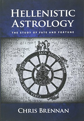 Hellenistic Astrology: The Study of Fate and Fortune [Chris Brennan] (Tapa Blanda)