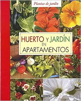 Huerto y jardín en apartamentos (Plantas De Jardín): Amazon.es: Agudelo, Eduardo, Agudelo, Eduardo, Alameda, Fernando: Libros